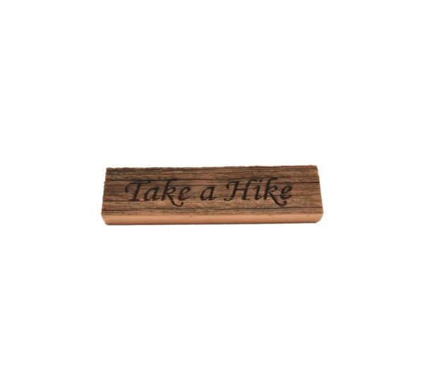 "Reclaimed barnwood sign that reads, ""Take a Hike""."